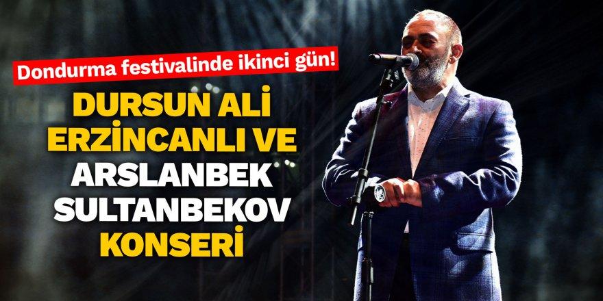 Dondurma festivalinde ikinci gün! Dursun Ali Erzincanlı ve Arslanbek Sul