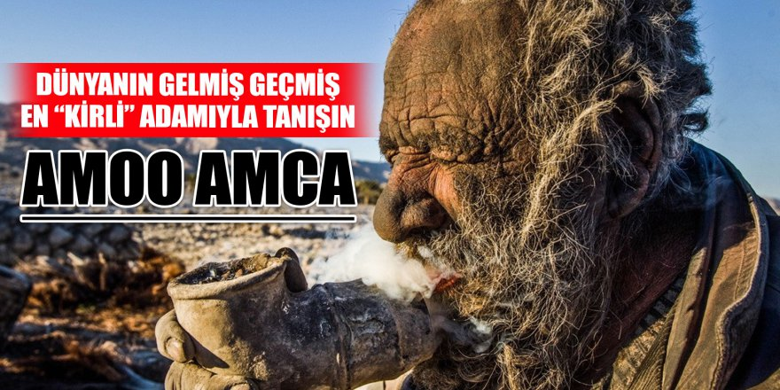 """Dünyanın gelmiş geçmiş en """"kirli"""" adamıyla tanışın: Amoo Hacı"""