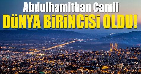 Abdulhamidhan Camii dünya birincisi oldu 1