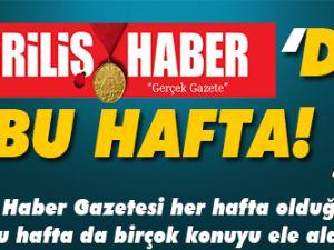 DİRİLİŞ HABER GAZETESİ'NDE BU HAFTA