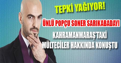 Soner Sarıkabadayı'nın Kahramanmaraş tweeti olay oldu!