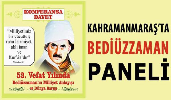 KAHRAMANMARAŞ'TA BEDİÜZZAMAN PANELİ YAPILACAK