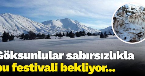 Göksunlular sabırsızlıkla bu festivali bekliyor...