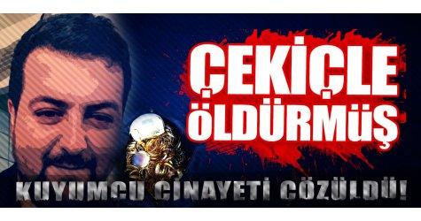 Kahramanmaraş'taki kuyumcu cinayeti çözüldü!
