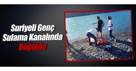 Suriyeli Genç Sulama Kanalında Boğuldu