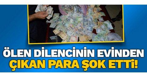 Ölen dilencinin evinden çıkan para şok etti!