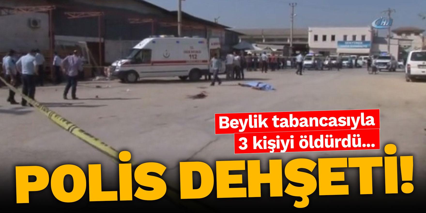 Adana'da polis dehşeti! 3 kişi öldü