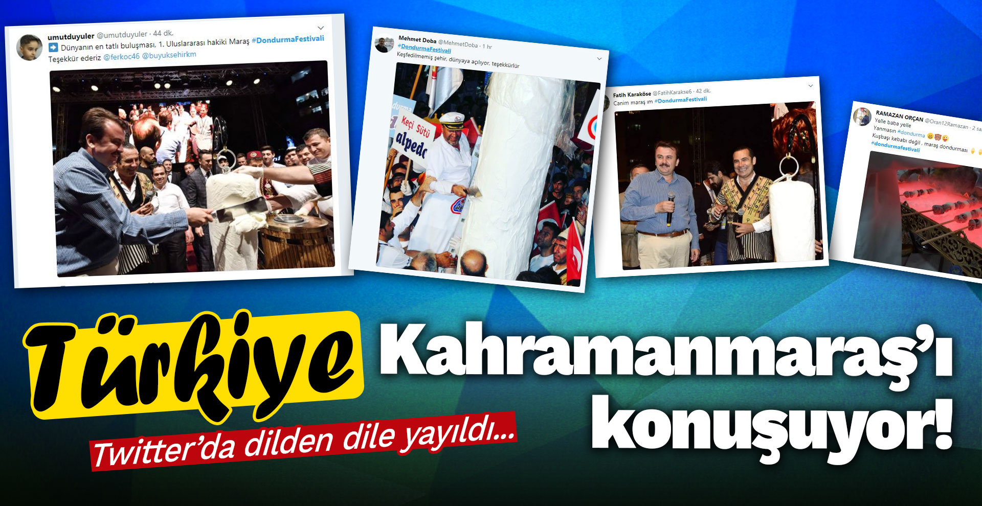 Türkiye Kahramanmaraş'ı konuşuyor!