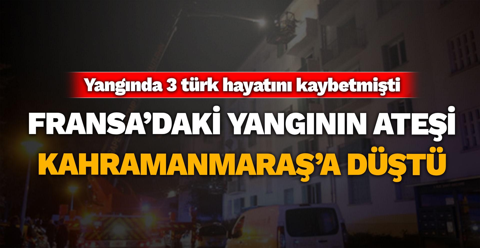Fransa'daki yangının ateşi Kahramanmaraş'a düştü