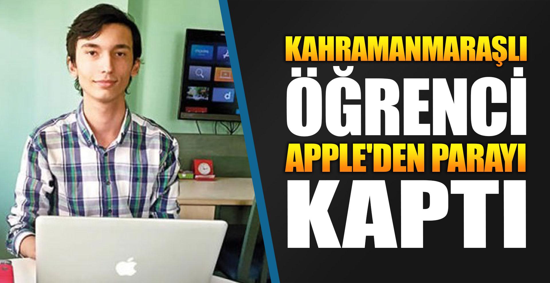 Kahramanmaraşlı öğrenci Apple'den parayı kaptı