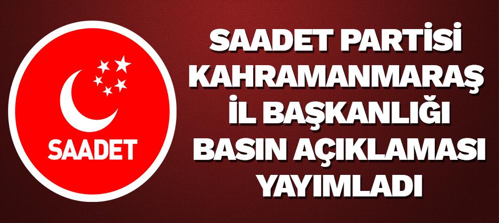 Saadet Partisi Kahramanmaraş İl Başkanlığı  Basın Açıklaması Yayımladı
