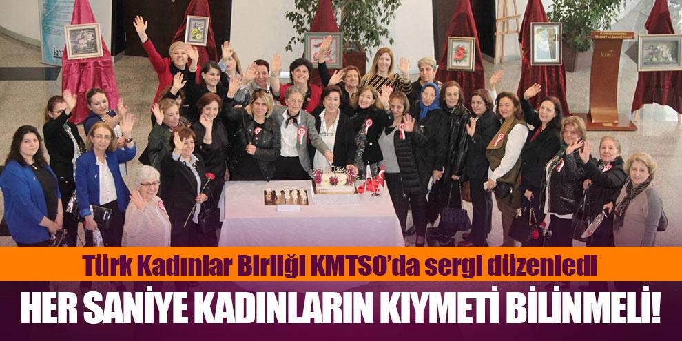 Türk Kadınlar Birliği KMTSO'da sergi düzenledi