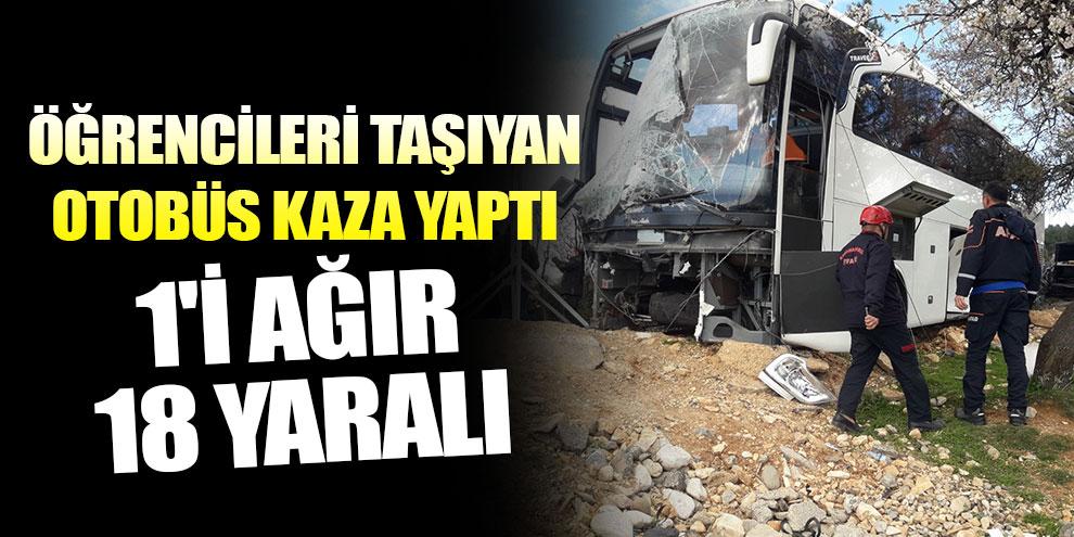 Öğrencileri taşıyan otobüs kaza yaptı: 1'i ağır 18 yaralı