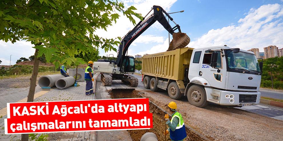 KASKİ Ağcalı'da altyapı çalışmalarını tamamladı