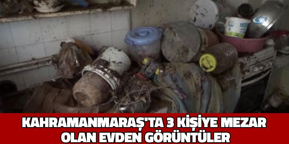 Kahramanmaraş'ta Meydana Gelen Selde 3 Kişiye Mezar Olan Ev Böyle Görüntülendi