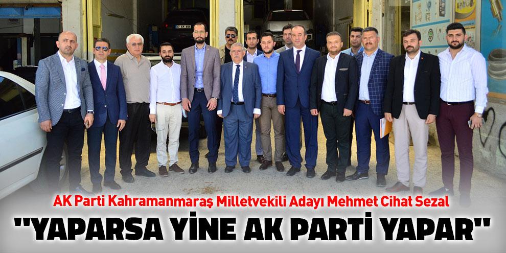 """Sezal, """"Yaparsa yine AK Parti yapar"""""""