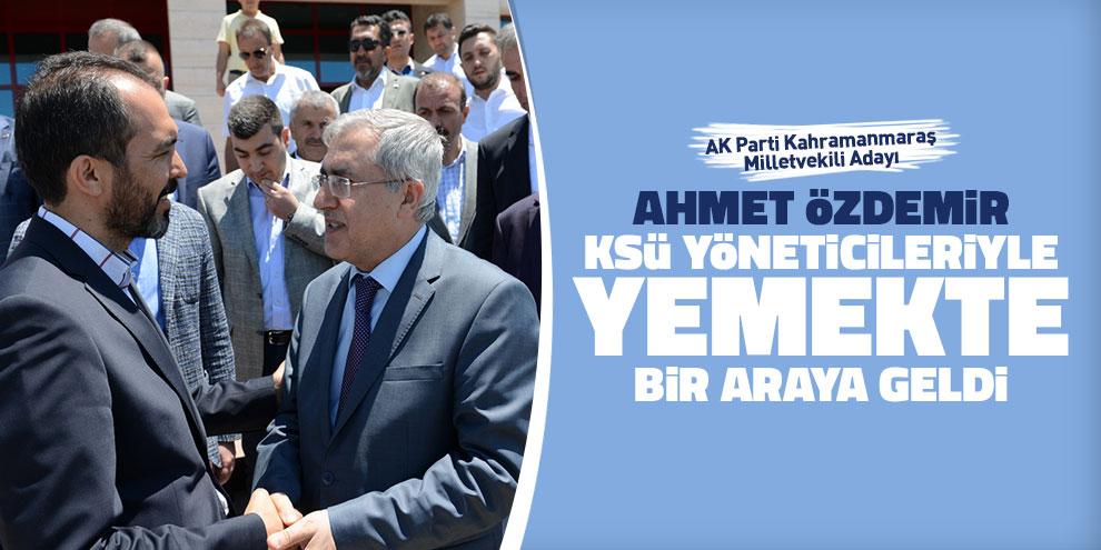 Ak Parti Milletvekili Adayı Özdemir, KSÜ Yöneticileriyle yemekte bir araya geldi