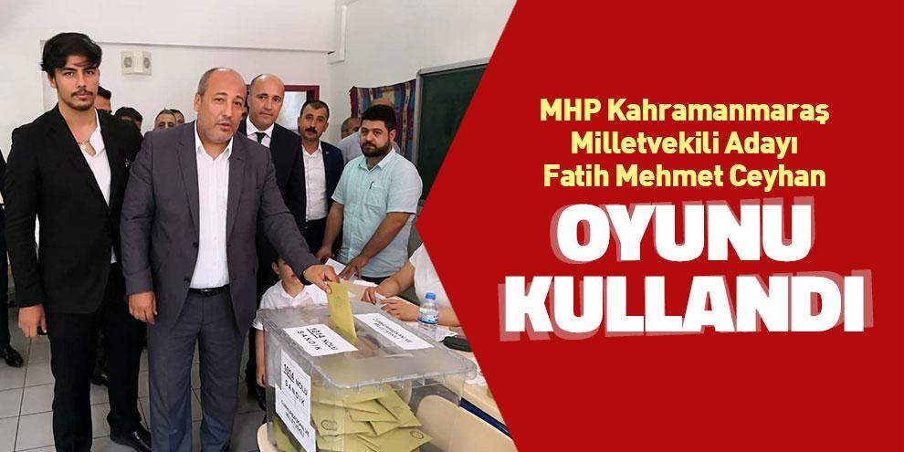 MHP Milletvekili adayı Ceyhan oyunu kullandı