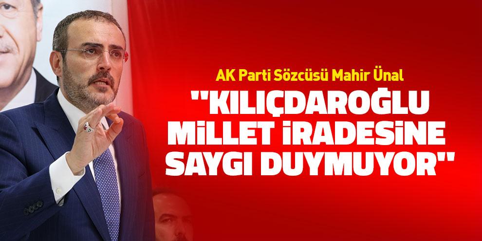 """""""Kılıçdaroğlu'nun yaptığı millet iradesine saygı duymamaktır"""""""