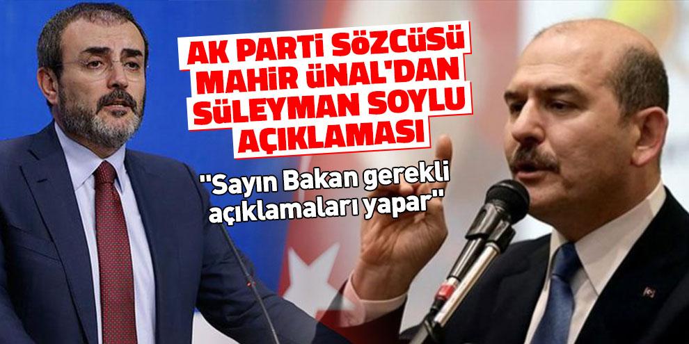 AK Parti Sözcüsü Ünal'dan Süleyman Soylu açıklaması