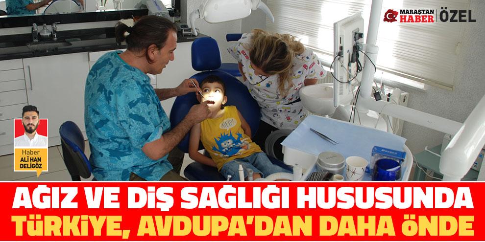 Ağız ve diş sağlığı hususunda Türkiye, Avdupa'dan daha önde