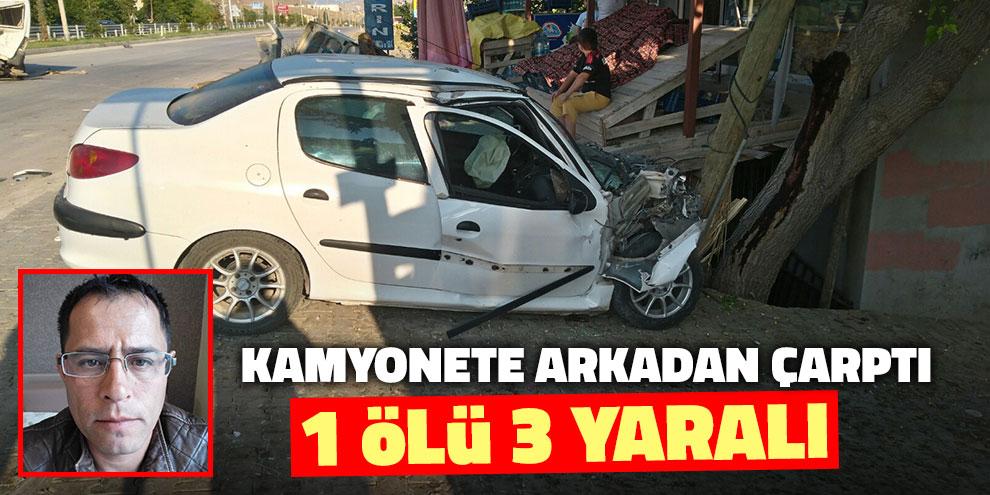 Otomobil, kamyonete çarptı: 1 ölü, 3 yaralı