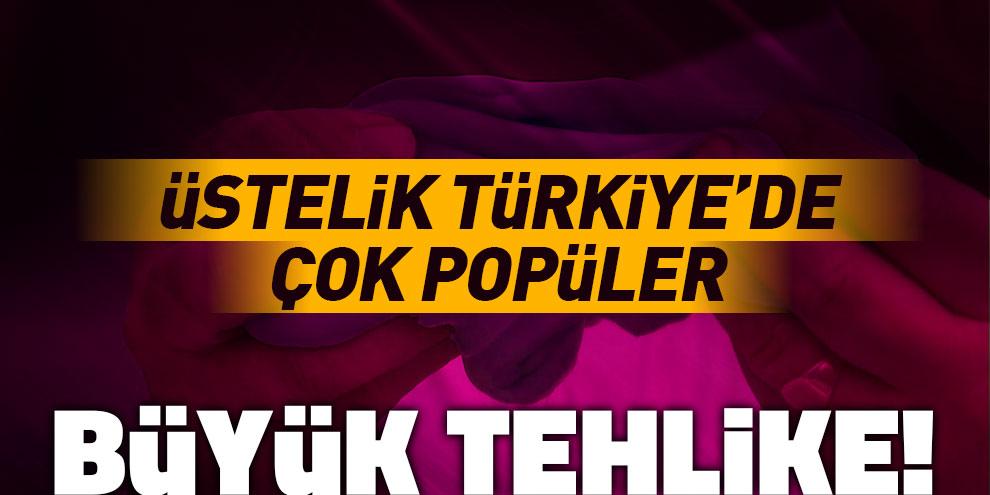 Büyük tehlike! Türkiye de çok popüler