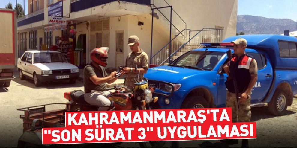 """Kahramanmaraş'ta """"Son Sürat 3"""" Uygulaması"""