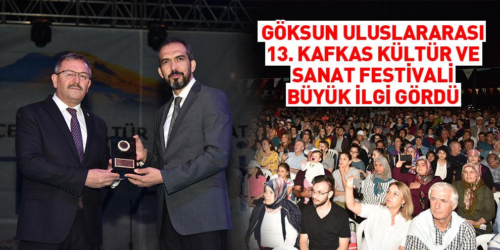 Göksun uluslararası 13. Kafkas kültür ve sanat festivali büyük ilgi gördü