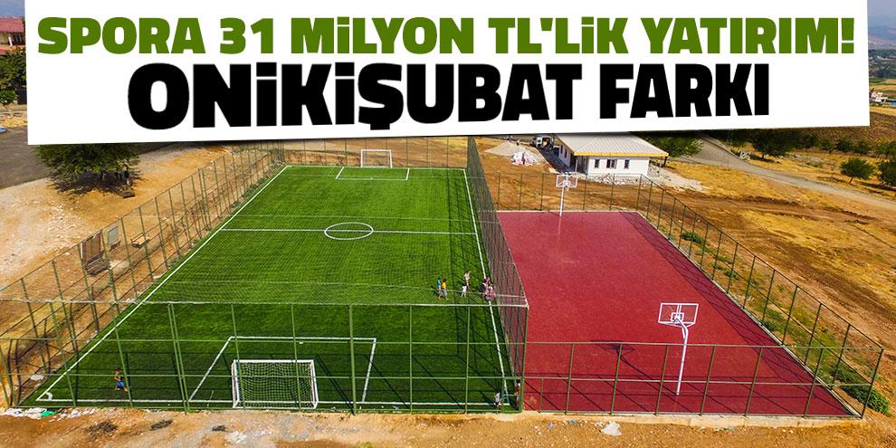 Spora 31 milyon TL'lik yatırım! Onikişubat farkı...