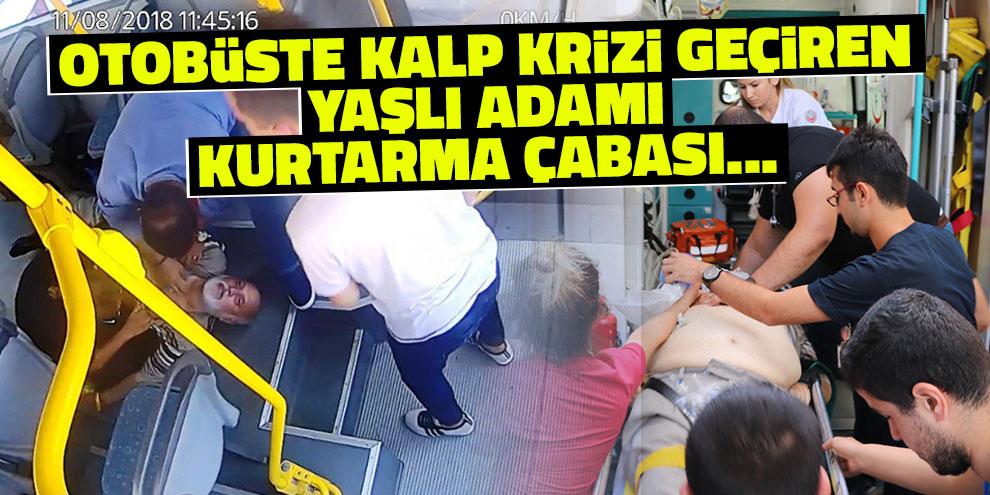 Otobüste kalp krizi geçiren yaşlı adamı kurtarma çabası...