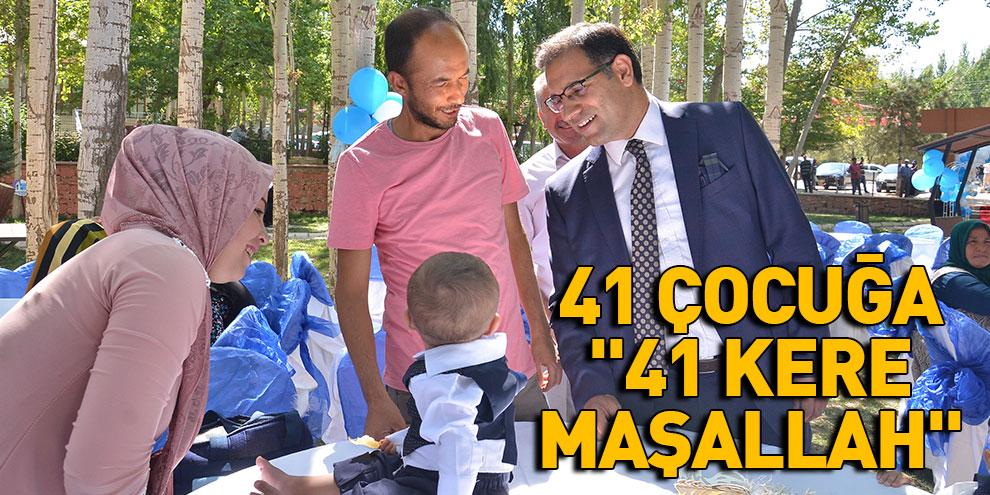 """Ekinözü'nde 41 çocuğa """"41 kere maşallah"""""""