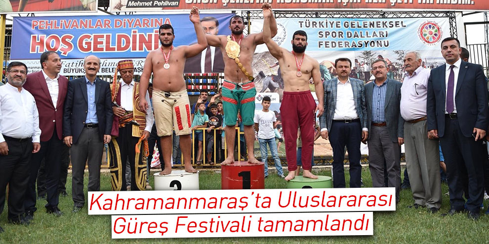 Kahramanmaraş'ta Uluslararası Güreş Festivali tamamlandı