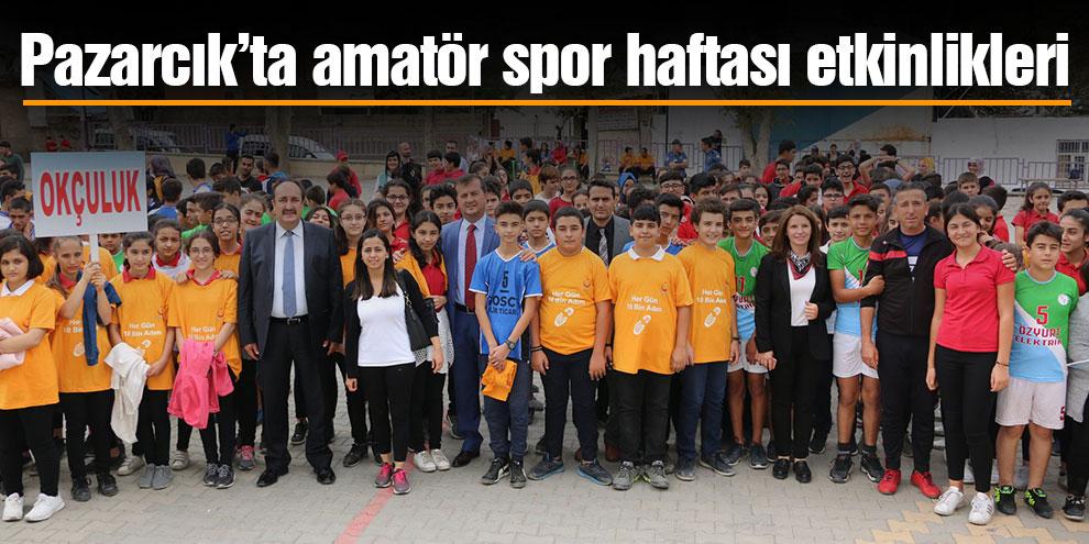 Pazarcık'ta amatör spor haftası etkinlikleri