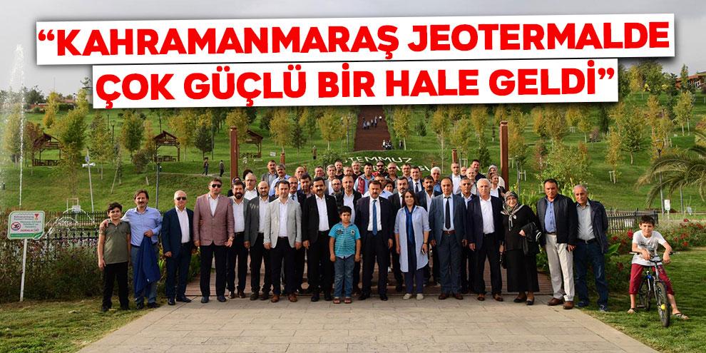 """Başkan Erkoç: """"Kahramanmaraş jeotermalde çok güçlü bir hale geldi"""""""