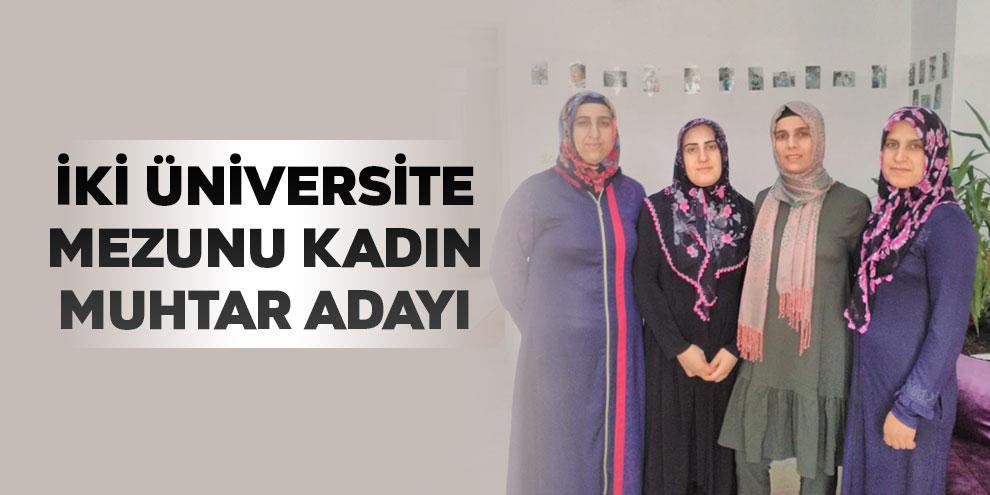 İki üniversite mezunu kadın muhtar adayı