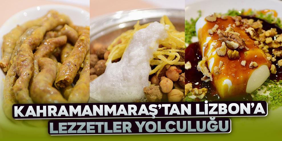 Kahramanmaraş'tan Lizbon'a lezzetler yolculuğu