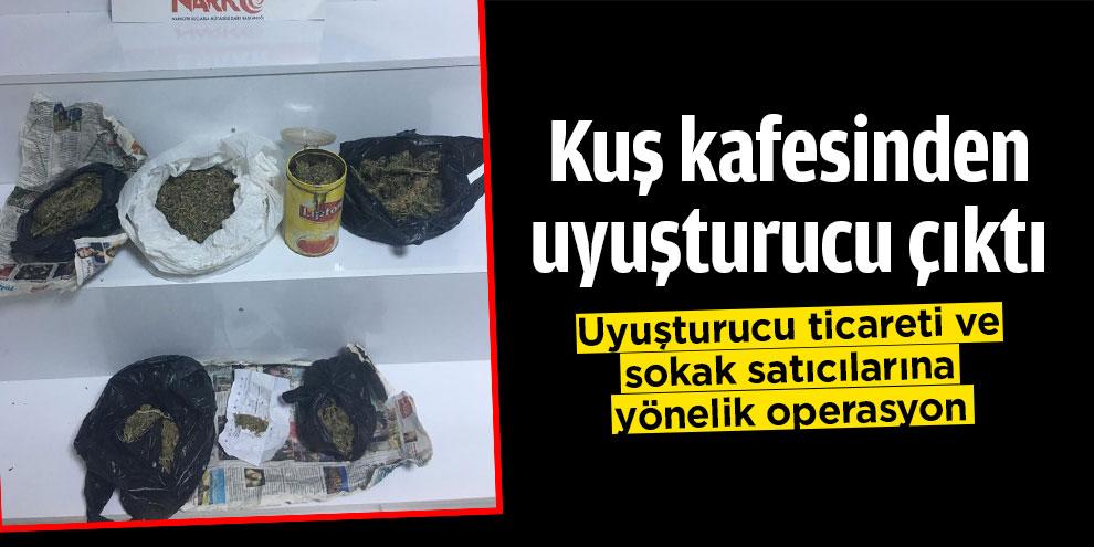 Kuş kafesinden uyuşturucu çıktı