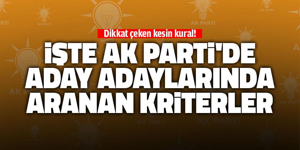 İşte AK Parti'de Aday Adaylarında aranan kriterler