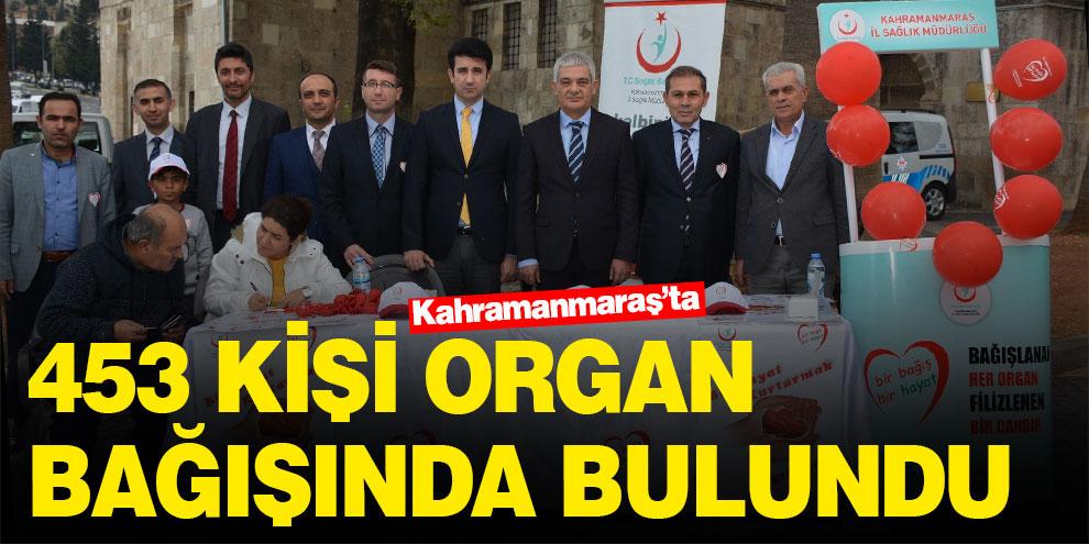 Kahramanmaraş'ta 453 kişi organ bağışında bulundu