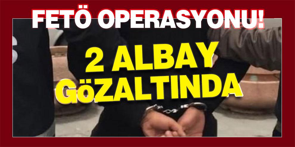 FETÖ operasyonu! 2 albay gözaltında