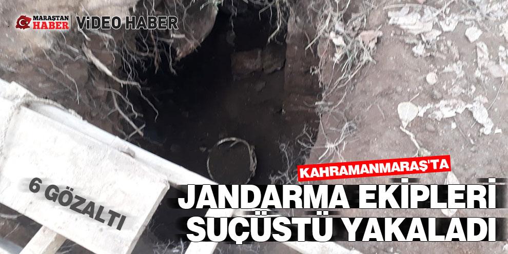 Kahramanmaraş'ta Jandarma ekipleri suçüstü yakaladı