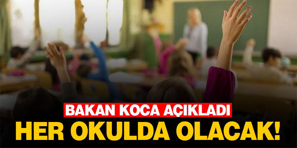 Bakan Koca açıkladı: Her okulda olacak!