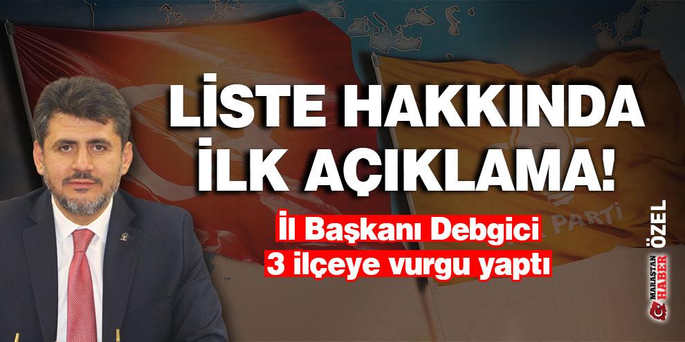 Liste hakkında İl Başkanı Debgici'den ilk açıklama!