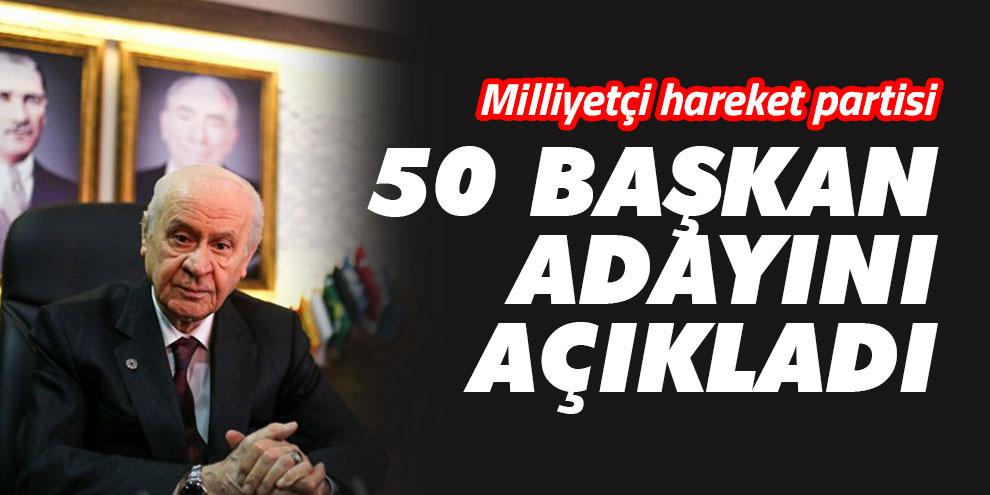 MHP 50 başkan adayını açıkladı