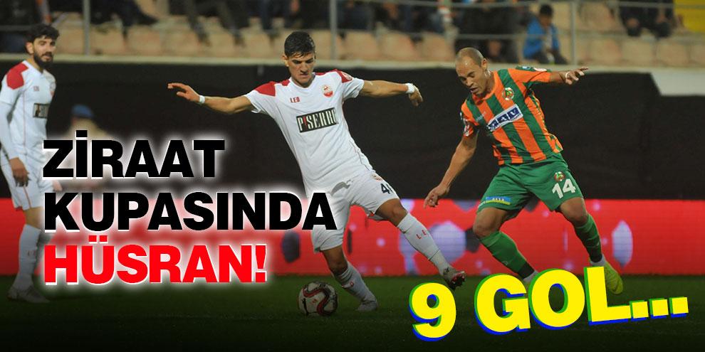Ziraat Kupasında hüsran! 9 gol...