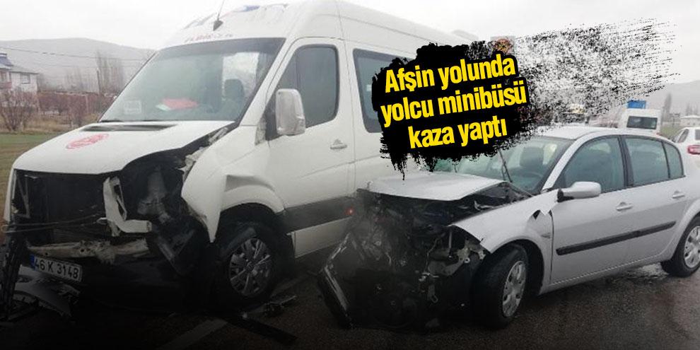 Afşin yolunda yolcu minibüsü kaza yaptı!