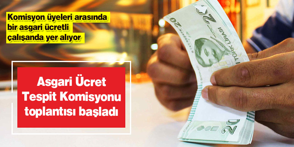 Asgari Ücret Tespit Komisyonu toplantısı başladı