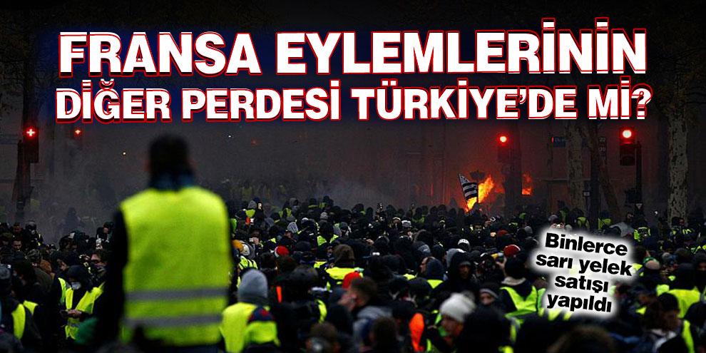 Fransa eylemlerinin diğer perdesi Türkiye'de mi?