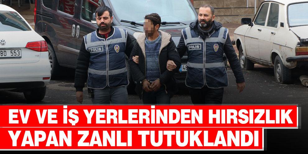 Ev ve iş yerlerinden hırsızlık yapan zanlı tutuklandı